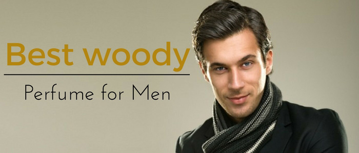 Top 13 Best Smelling Woody Perfume for Men 2018