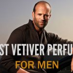 Top 20 Best Vetiver Perfume For Men 2018