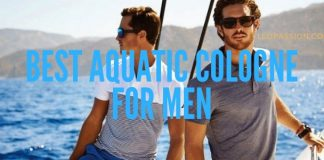 Top 15 Best Aquatic Smelling Cologne For Men 2019